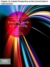 Emerging Trends in ICT Security: Chapter 25. A Quick Perspective on the Current State in Cybersecurity