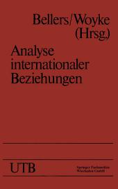 Analyse internationaler Beziehungen: Methoden — Instrumente — Darstellungen