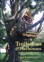 Treehouses and Playhouses You Can Build PDF