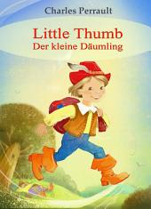 Little Thumb (English German bilingual Edition illustrated): Der kleine Däumling (Englisch Deutsch zweisprachige Ausgabe illustriert)