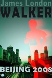 Walker: Beijing 2008