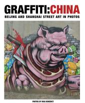 GRAFFITI : CHINA: BEIJING AND SHANGHAI STREET ART IN PHOTOS