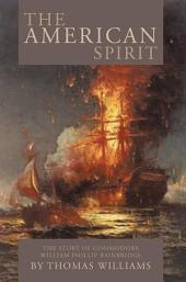 The American Spirit: The Story of Commodore William Phillip Bainbridge