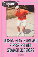 Coping With Ulcers, Heartburn, and Stress-Related Stomach Disorders