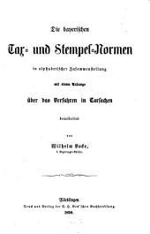 Die bayerischen tax- und stempel-normen in alphabetischer zusammenstellung: Mit einem anhange über das verfahren in taxsachen