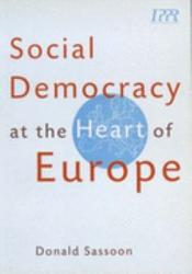 Social Democracy At The Heart Of Europe Book PDF