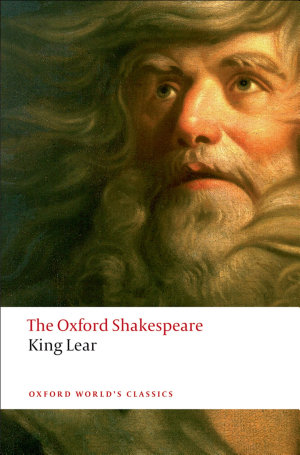 The Oxford Shakespeare: The History of King Lear
