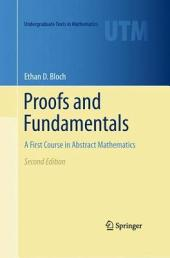 Proofs and Fundamentals: A First Course in Abstract Mathematics, Edition 2