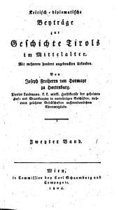 Kritisch-diplomatische Beyträge zur Geschichte Tirols im Mittelalter: mit mehreren hundert ungedruckten Urkunden, Band 2
