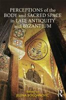Perceptions of the Body and Sacred Space in Late Antiquity and Byzantium PDF