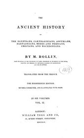 The Ancient History of the Egyptians, Carthaginians, Assyrians, Babylonians, Medes and Persians, Grecians and Macedonians: Volume 2