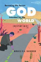 Becoming the person God intended for the world PDF