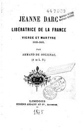 Jeanne d'Arc: libératrice de la France, vierge et martyre