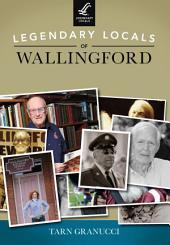 Legendary Locals of Wallingford