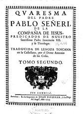 Quaresma del padre Pablo Señeri de la Compañia de Jesus ...