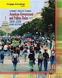 Cengage Advantage Books  American Government And Politics Today  Brief Edition  2008 2009