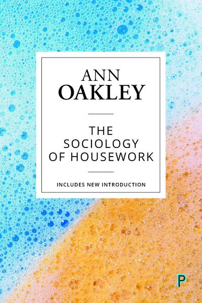 The Sociology of Housework (Reissue)