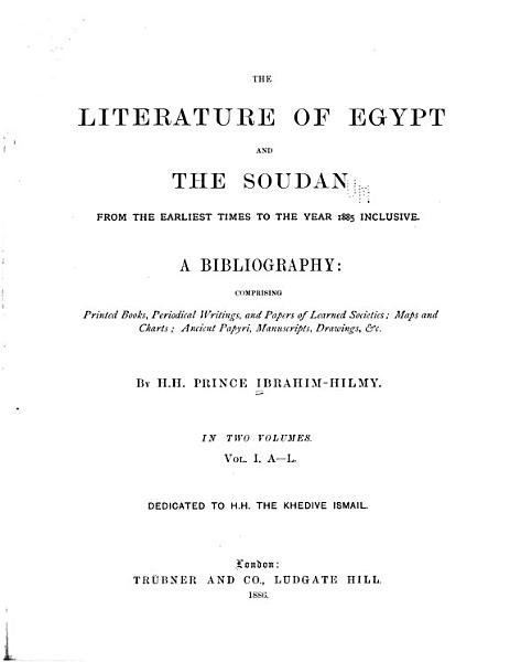 Download The Literature of Egypt and the Soudan from the Earliest Times to the Year 1885  i e  1887  Inclusive Book