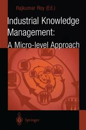Industrial Knowledge Management: A Micro-level Approach