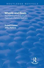 Wheels and Deals: The Automotive Industry in Twentieth-Century Australia