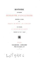 Histoire de Madame Henriette d'Angleterre, première femme de Philippe de France, Duc d'Orléans