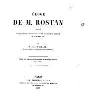 Eloge de M. Rostan prononcé à la séance publique annuelle de l'académie de médecine le 17 décembre 1867
