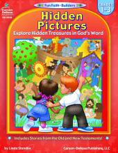 Hidden Pictures, Grades 1 - 3: Explore Hidden Treasures in God's Word