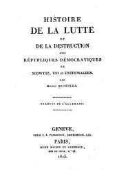 Histoire de la lutte et de la destruction des républiques de Schwytz, Uri, et Unterwalden