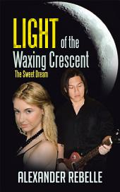 Light of the Waxing Crescent: The Sweet Dream