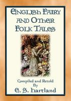 ENGLISH FAIRY AND OTHER FOLK TALES   74 illustrated children s stories from Old England PDF