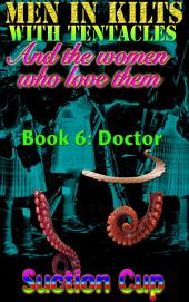 Men In Kilts With Tentacles and The Women Who Love Them - Book 6: Doctor