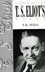 Critical Study of T.S.Elliots Works