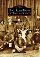 Gold Rush Towns of Nevada County PDF