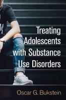Treating Adolescents with Substance Use Disorders PDF