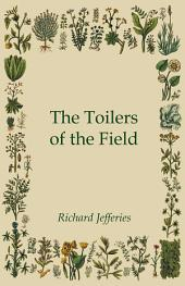 The Toilers of the Field