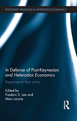 In Defense of Post Keynesian and Heterodox Economics