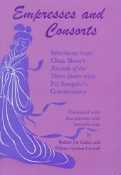 Empresses and Consorts: Selections from Chen Shou's Records of the Three States With Pei Songzhi's Commentary