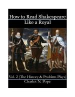 How to Read Shakespeare Like a Royal (Vol 2)