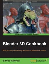 Blender 3D Cookbook