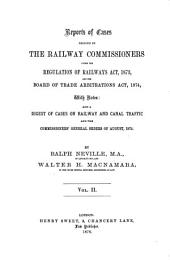 Reports of Cases Decided Under the Railway and Canal Traffic Acts and the Railways Act: Volume 2