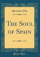 The Soul of Spain (Classic Reprint)