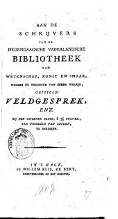 Aan de schrijvers van de Hedendaagsche vaderlandsche bibliotheek van wetenschap, kunst en smaak, wegens de rescensie van zeker werkje, getyteld: Veldgesprek, enz., bij den uitgever dezes, à 5 1/2 stuiver, ten voordele van Leiden, te bekomen