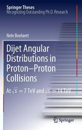 Dijet Angular Distributions in Proton-Proton Collisions: At √s = 7 TeV and √s = 14 TeV