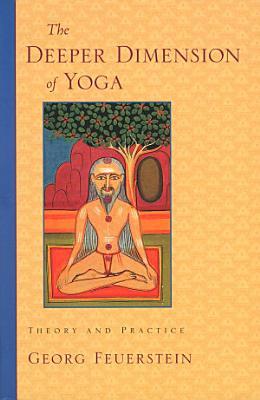 The Deeper Dimension of Yoga PDF