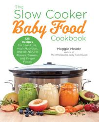 The Slow Cooker Baby Food Cookbook Book PDF