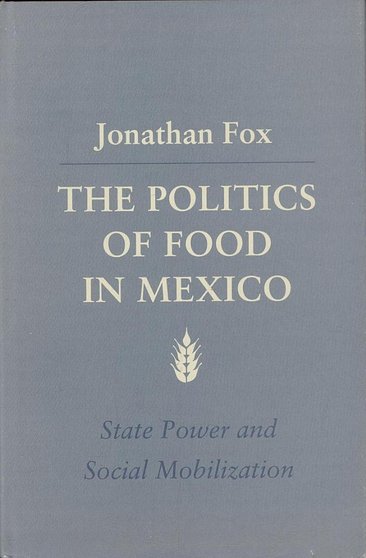 The Politics of Food in Mexico