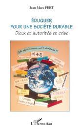 Eduquer pour une société durable: Dieux et autorités en crise