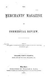 The Merchants' Magazine and Commercial Review: Volume 44