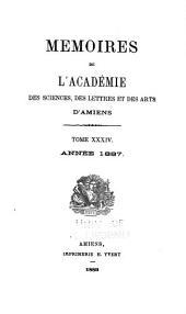 Mémoires de l'Académie des sciences, des lettres et des arts d'Amiens: Volumes34à35