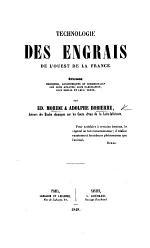 Technologie des engrais de l'ouest de France. Études chimiques, agronomiques et commerciales sur leur analyse, leur fabrication, leur emploi et leur vente